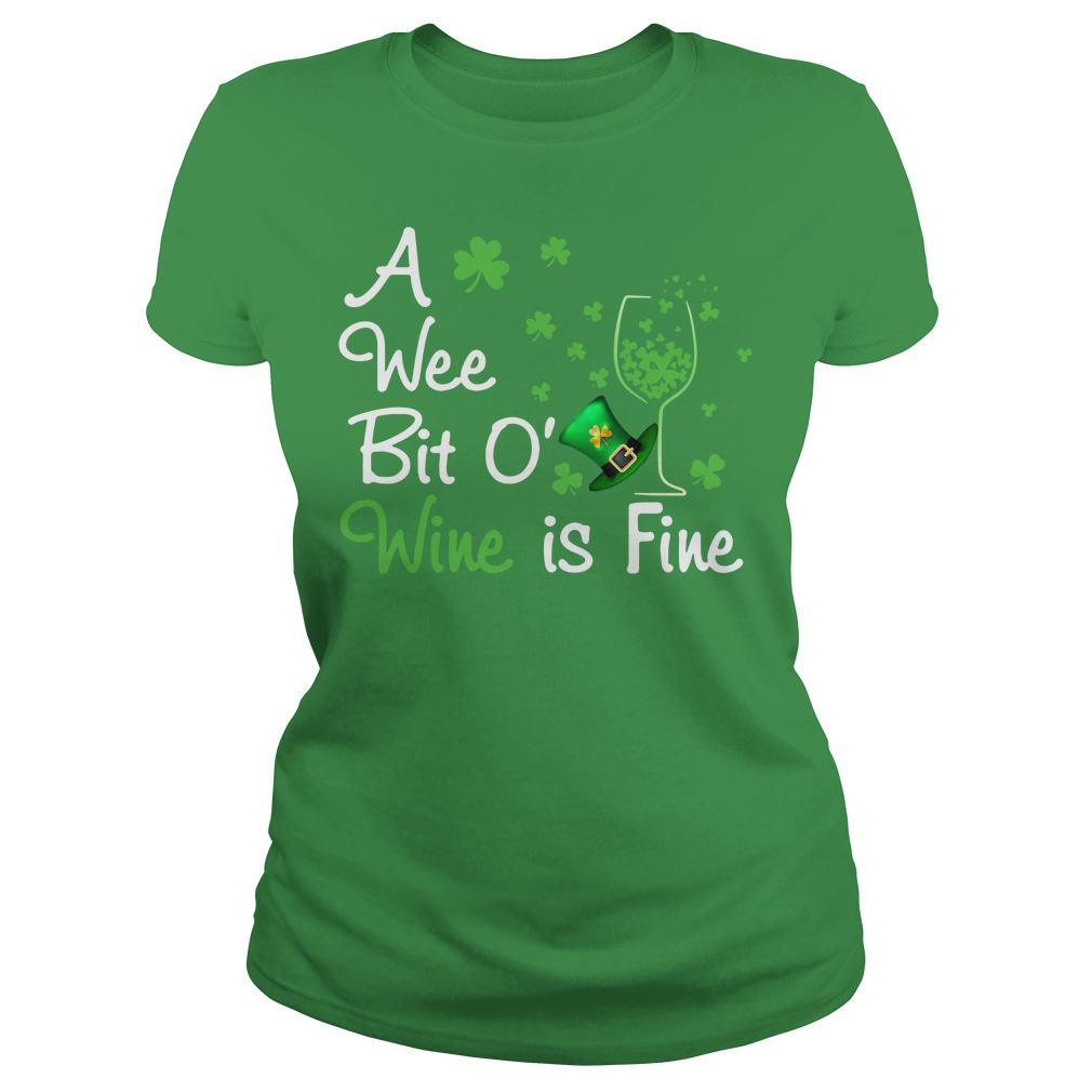St Patrick's day a wee bit o' wine is fine Ladies Tee