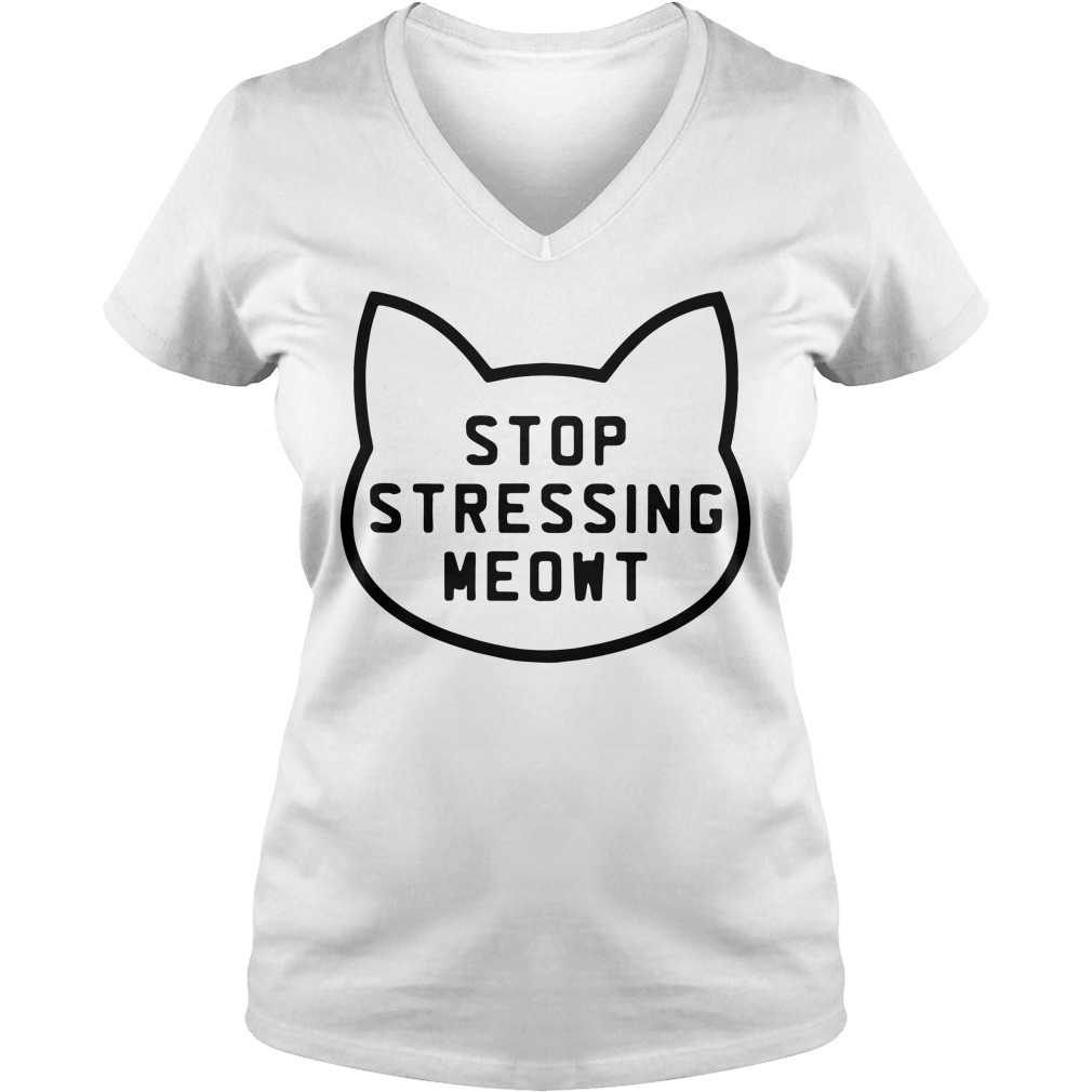Stop stressing meowt V-neck T-shirt