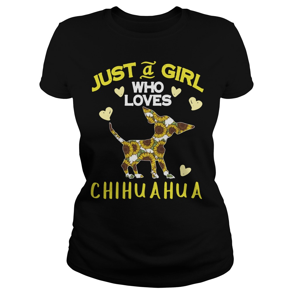Sunflower just a girl who loves Chihuahua Ladies Tee
