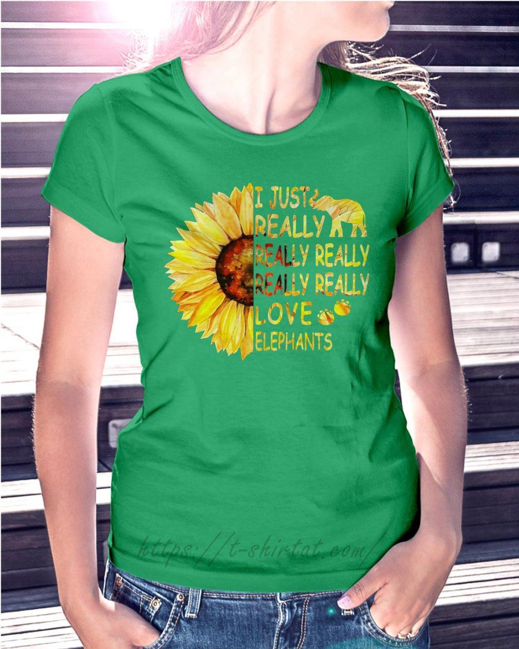 Sunflower I just really really really really really love elephants Ladies Tee Green