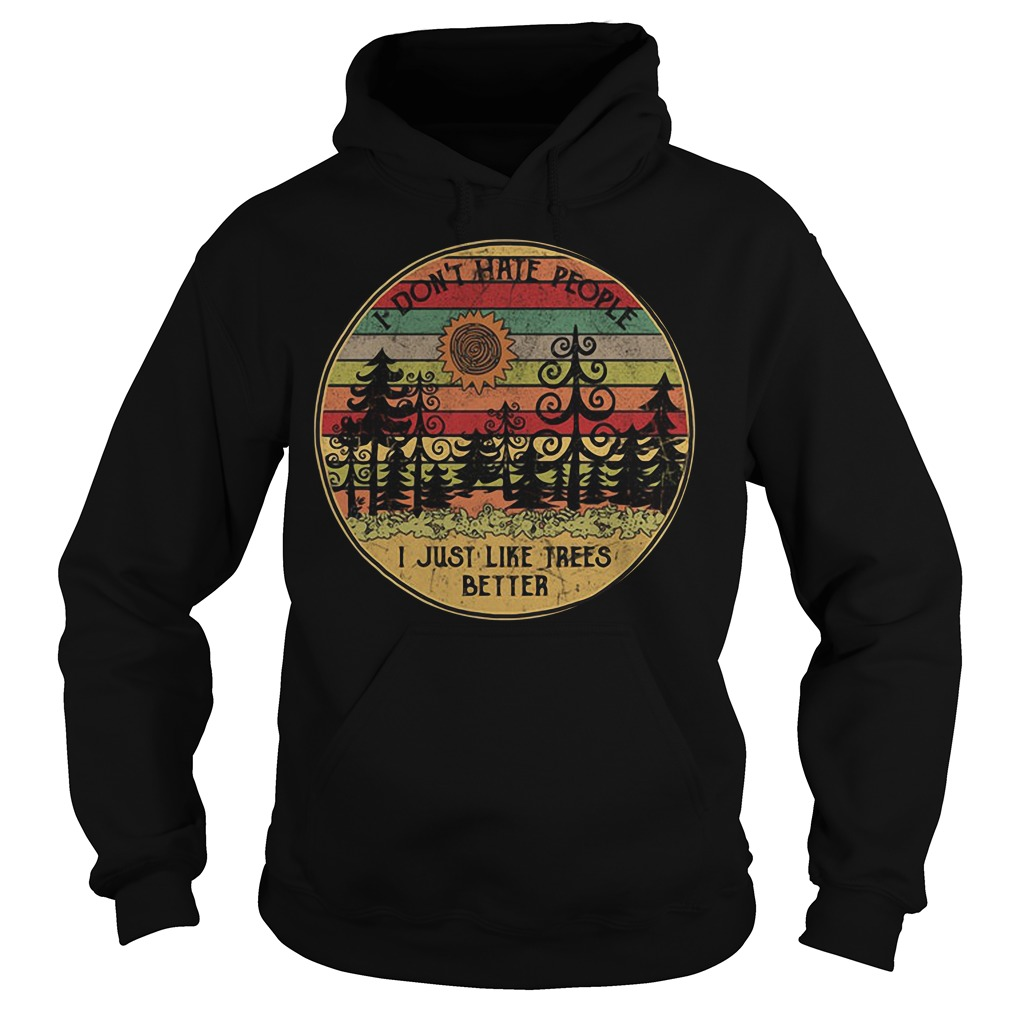 Sunset I don't hate people I just like trees better vintage Hoodie