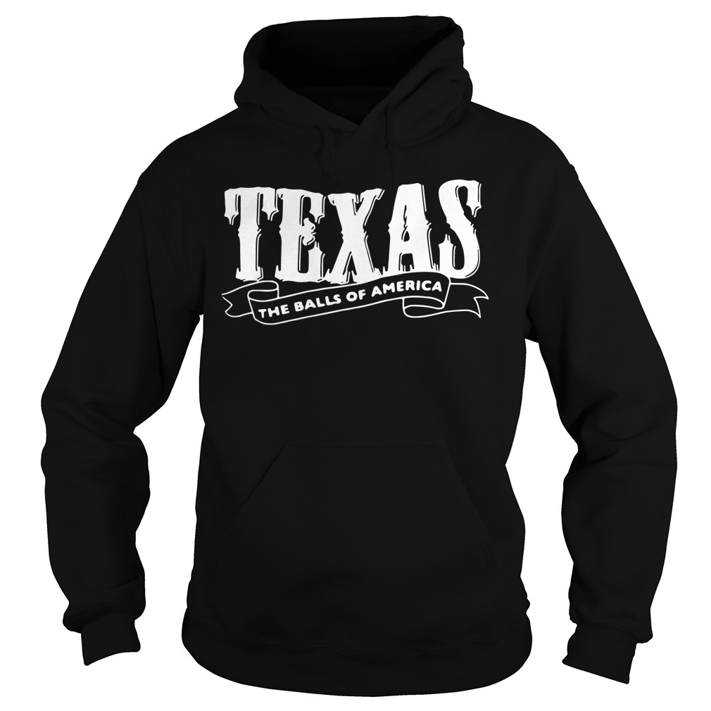 Texas the balls of America Hoodie