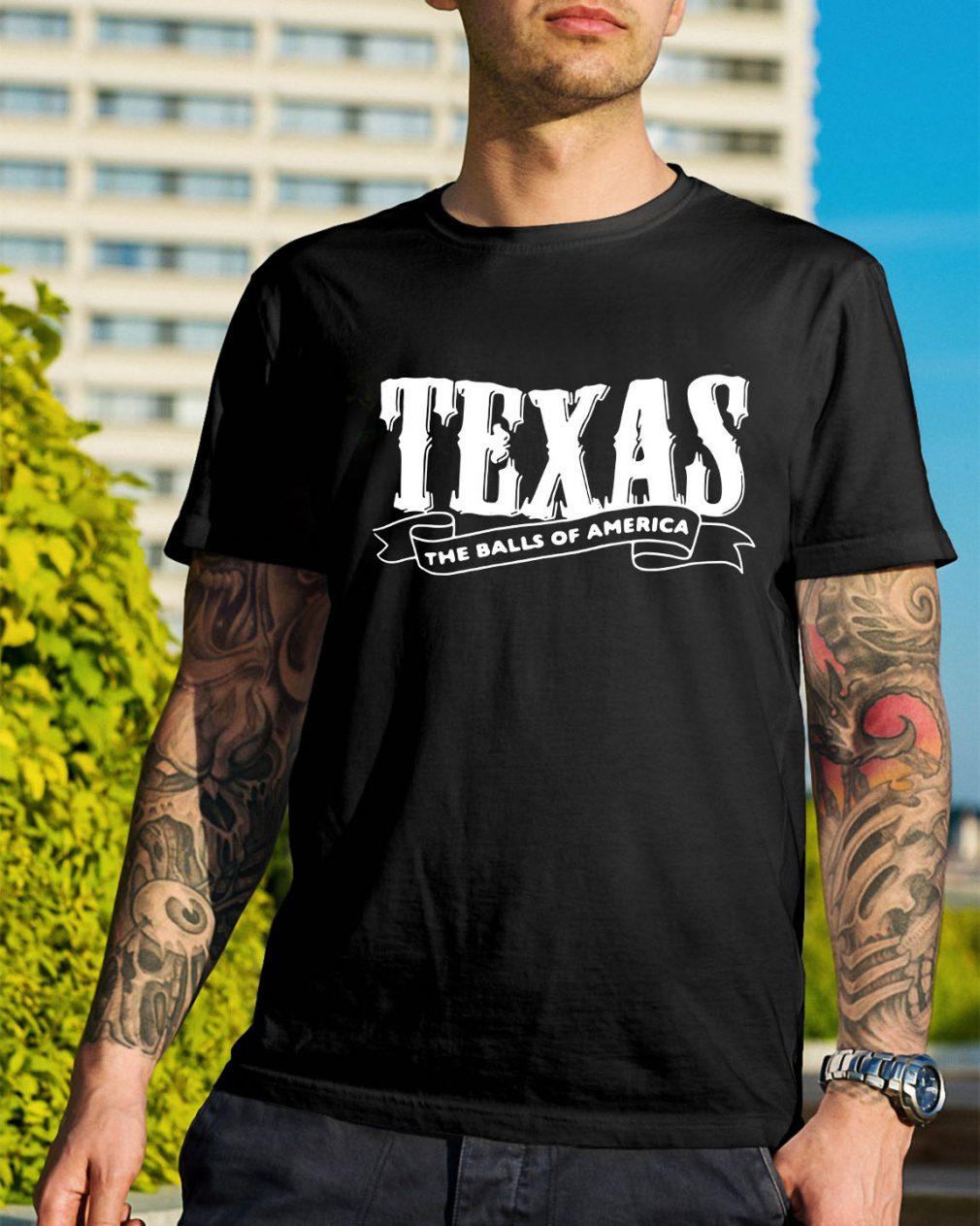 Texas the balls of America shirt