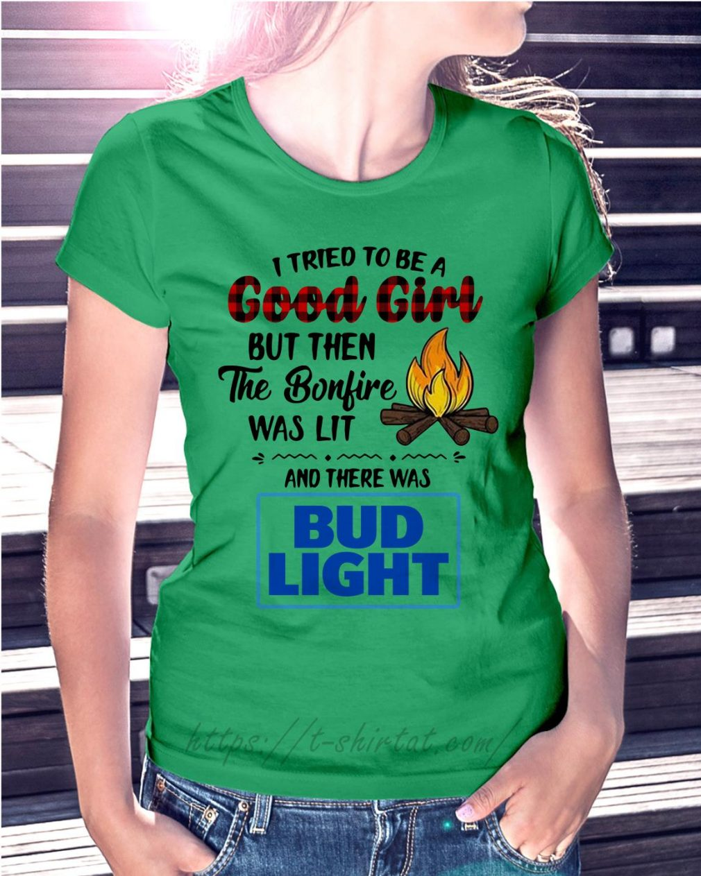 The bonfire was lit and there was Bud Light Ladies Tee green