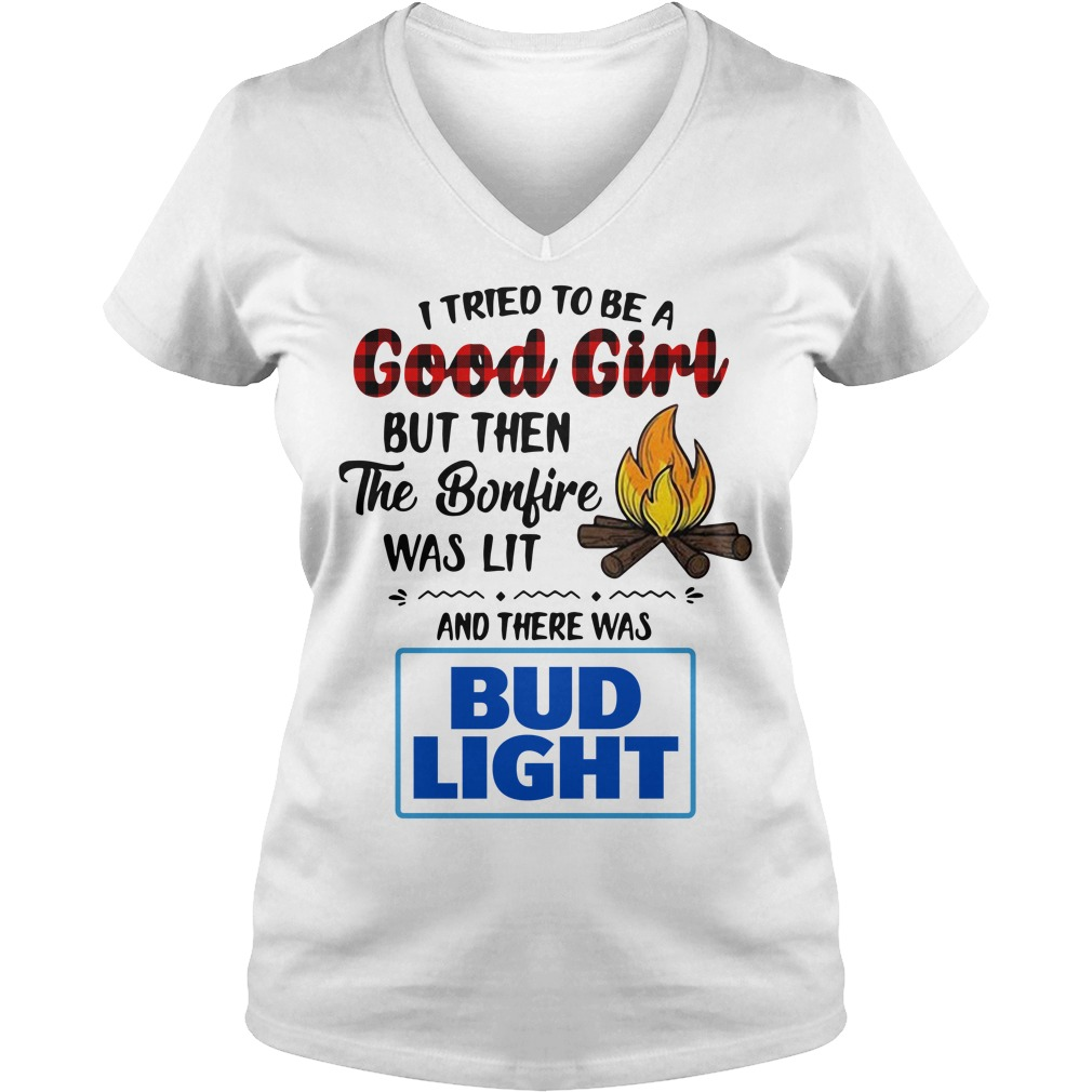 The bonfire was lit and there was Bud Light V-neck T-shirt