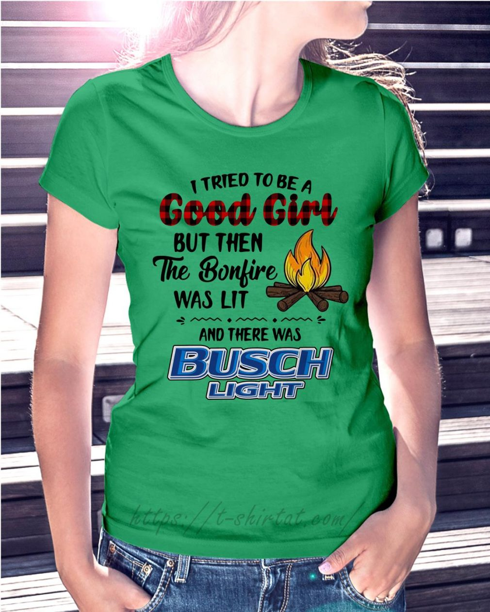 The bonfire was lit and there was Busch Light Ladies Tee green