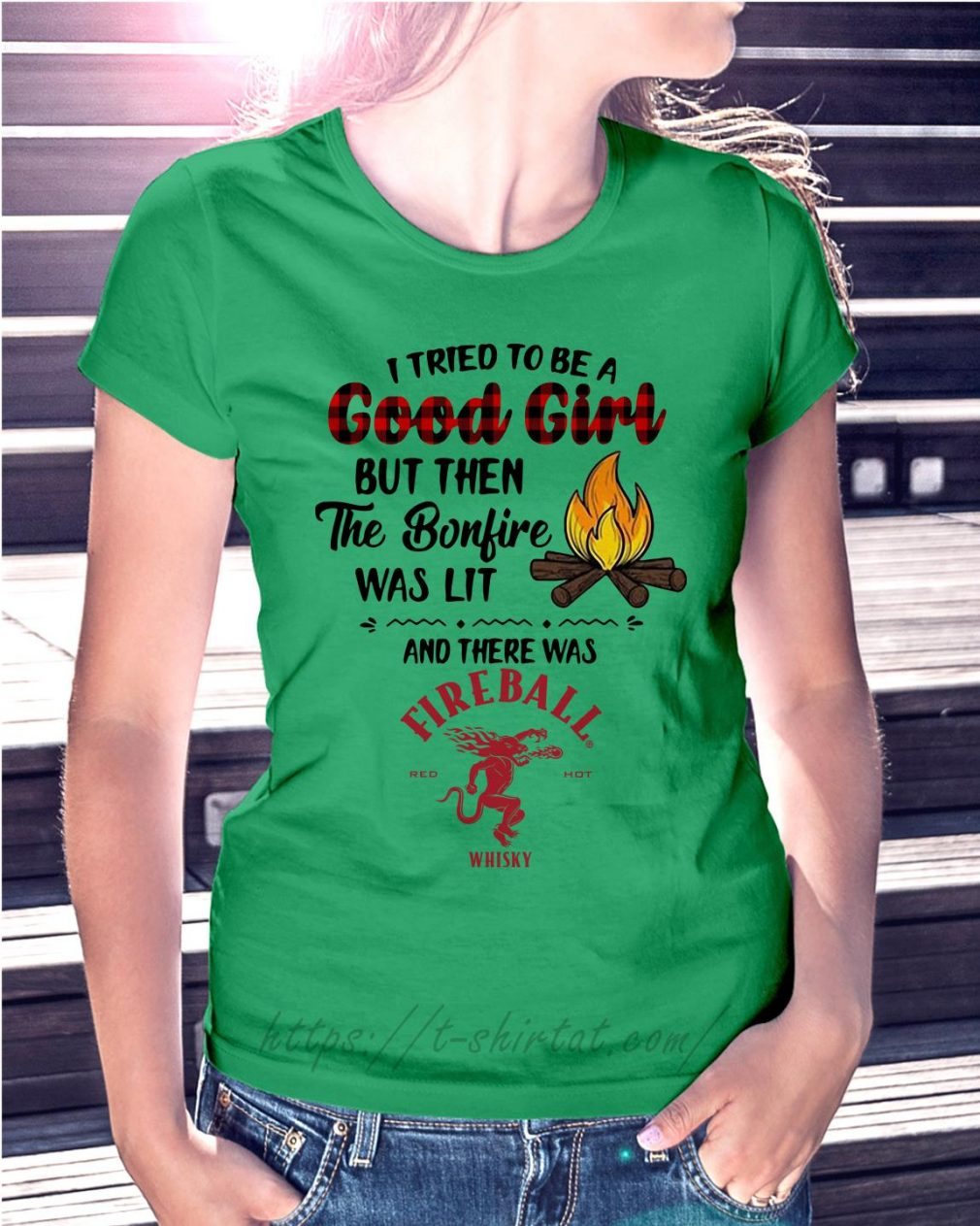 The bonfire was lit and there was Fireball Cinnamon Whisky Ladies Tee green