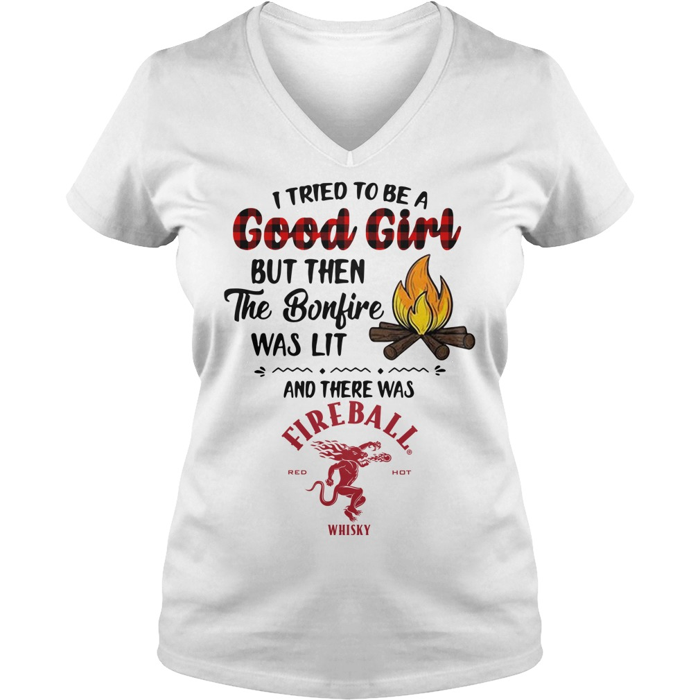 The bonfire was lit and there was Fireball Cinnamon Whisky V-neck T-shirt