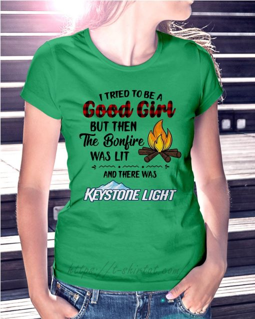 The bonfire was lit and there was Keystone Light Ladies Tee green