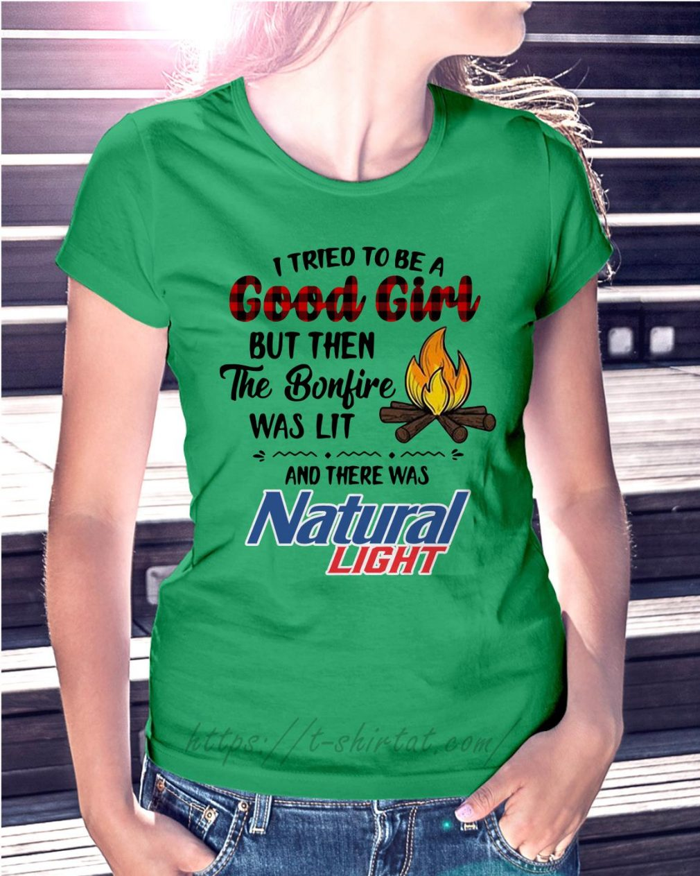The bonfire was lit and there was Natural Light Ladies Tee green