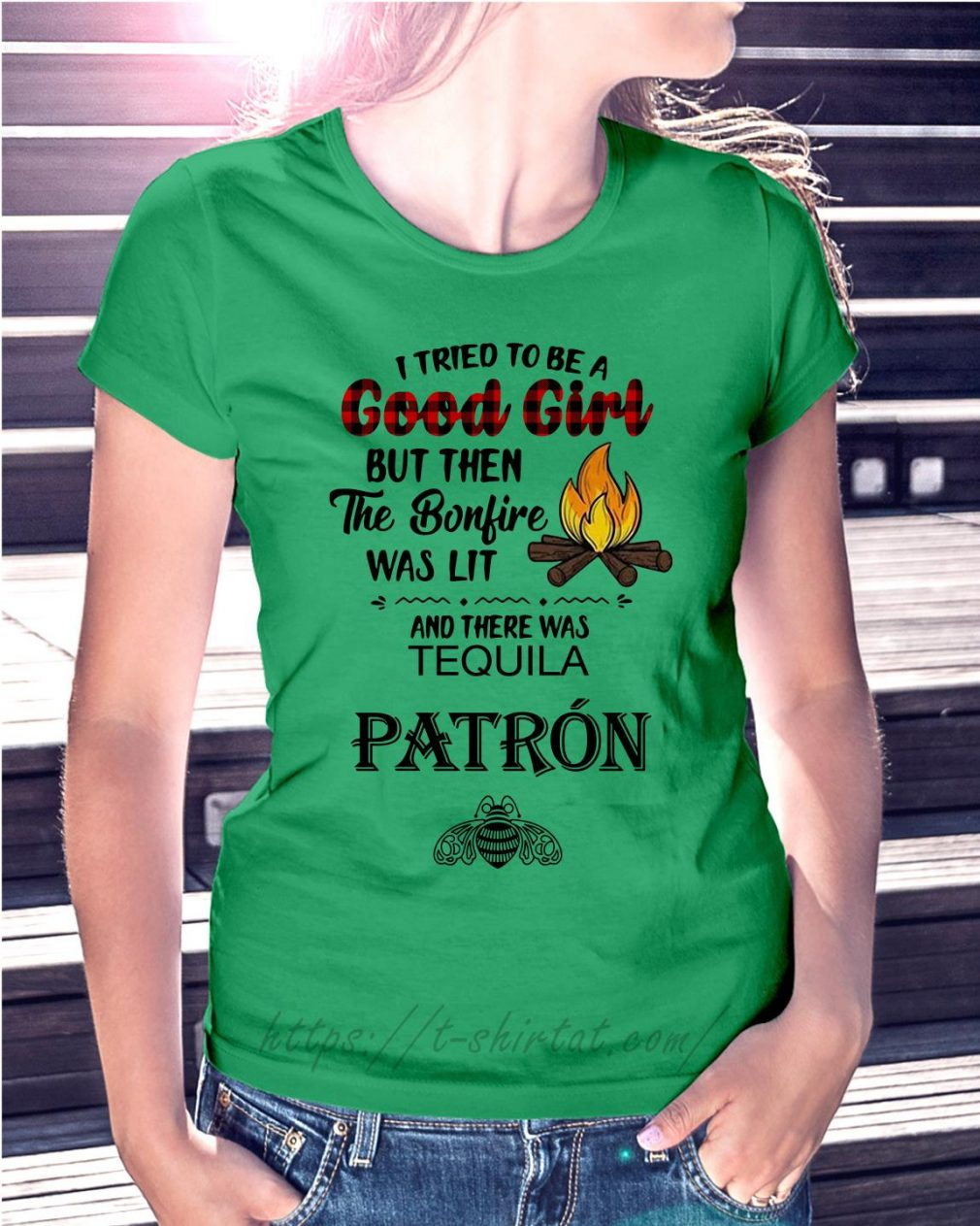 The bonfire was lit and there was Tequila Patron Ladies Tee green