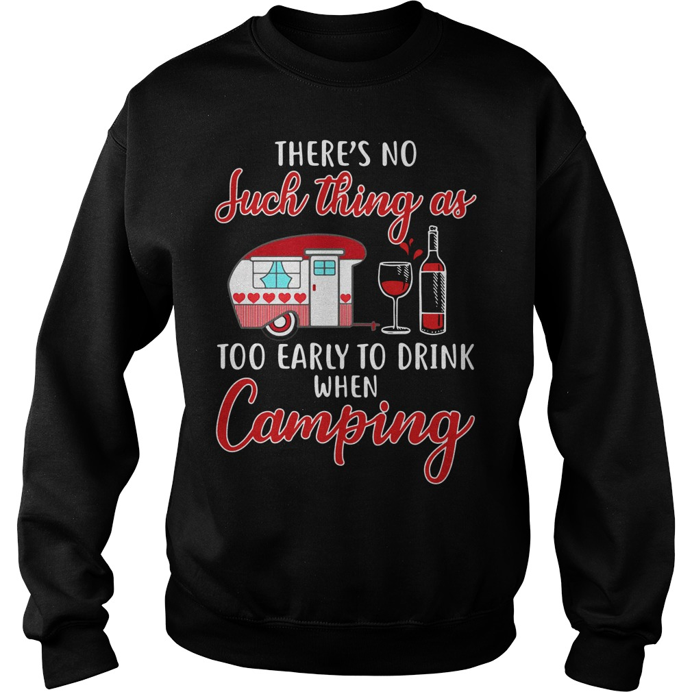 There's no such thing as too early to drink when camping Sweater