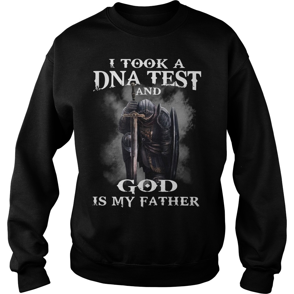 I took a DNA test and God is my father Sweater