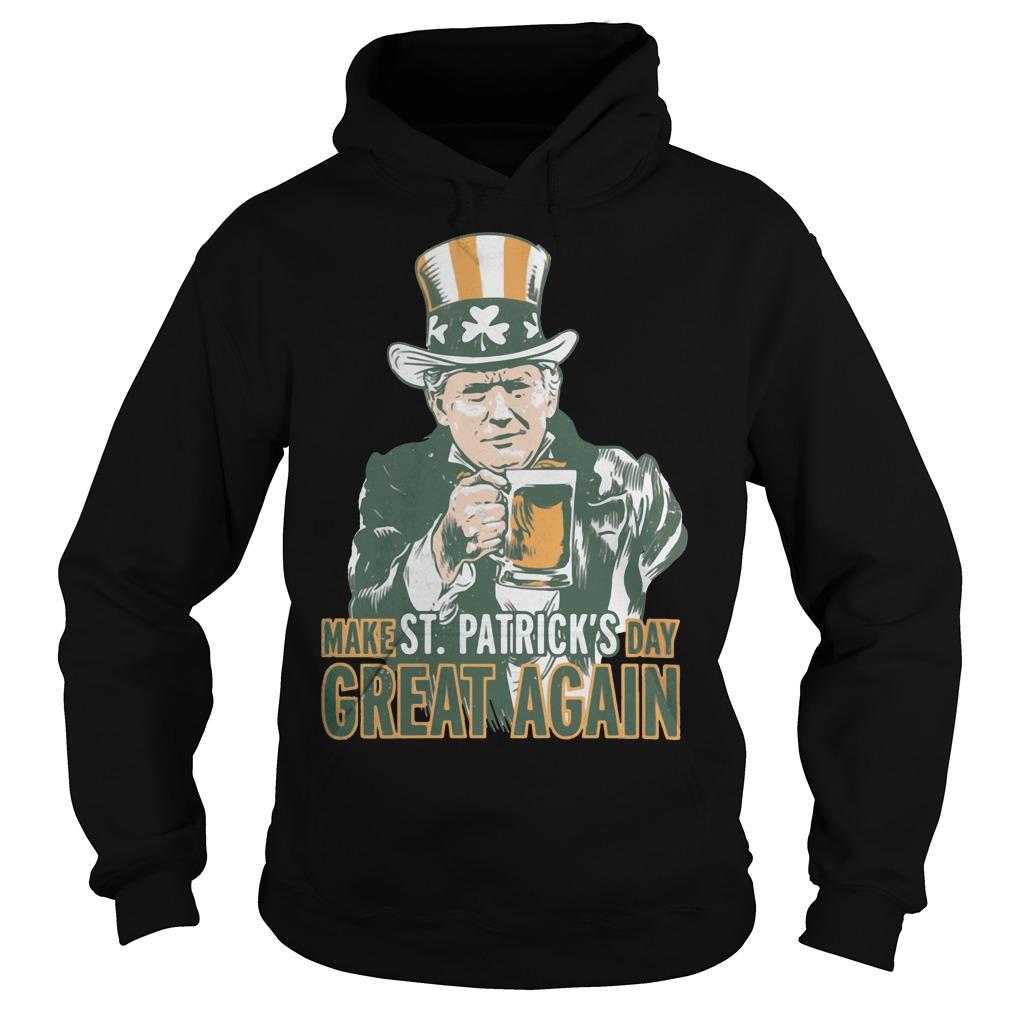 Trump make St Patrick's day great again Hoodie