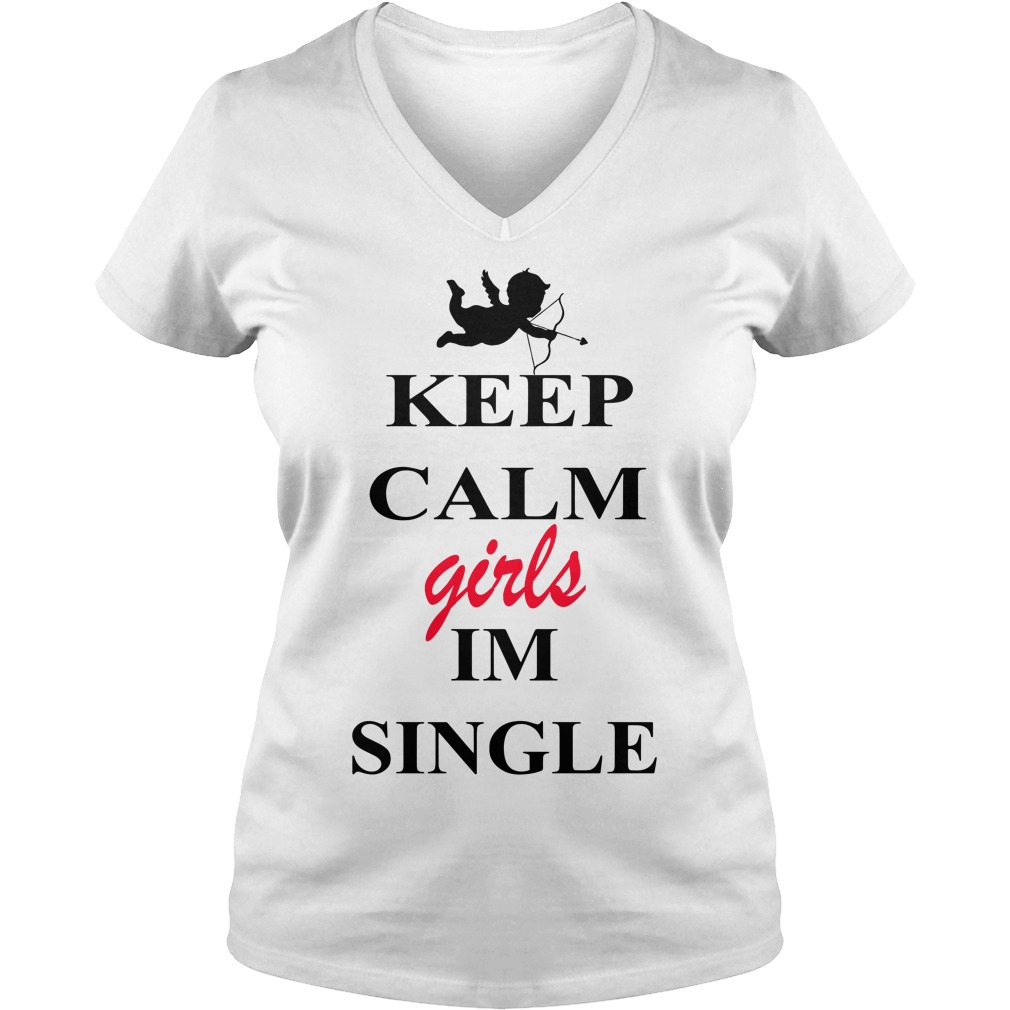 Valentine keep calm girls Im single V-neck T-shirt