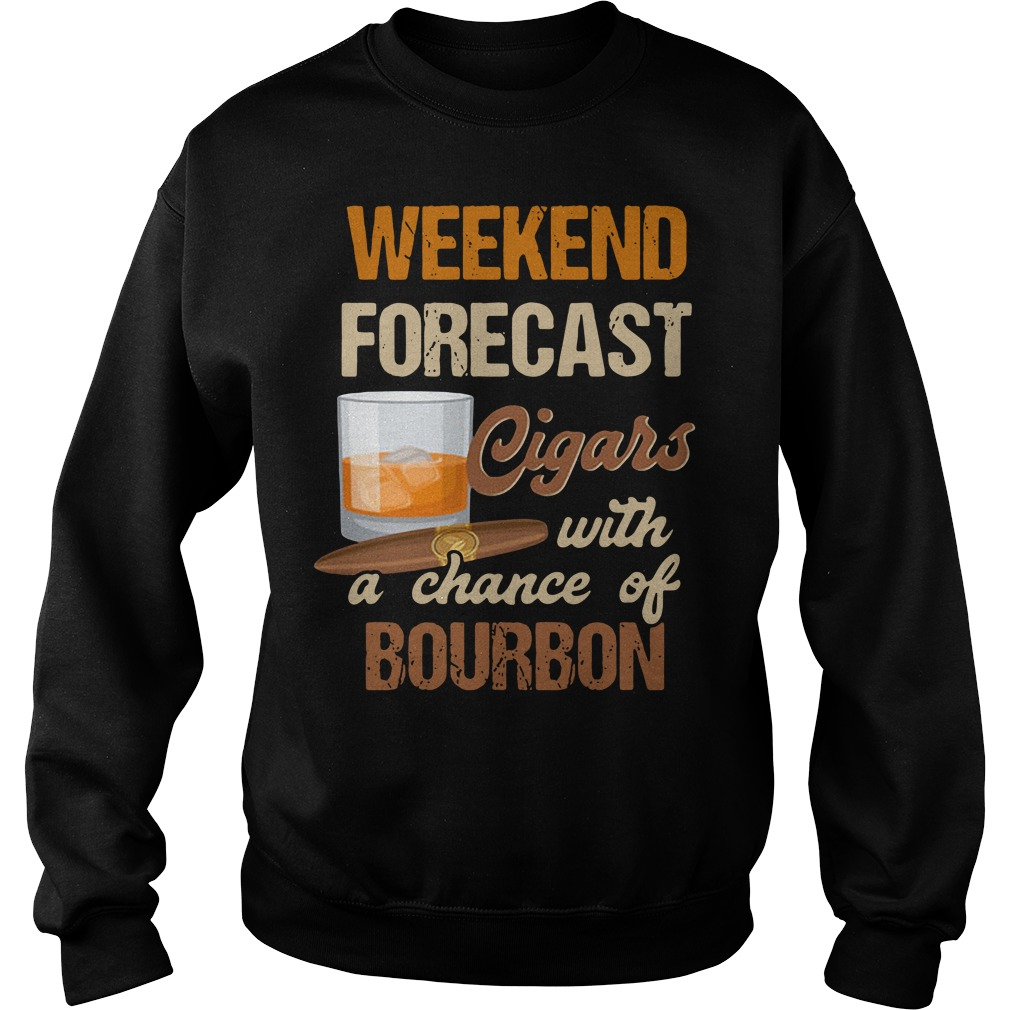 Weekend forecast Cigars with a chance of Bourbon Sweater