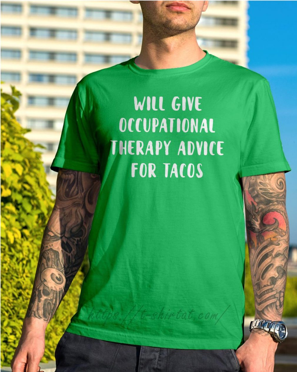 Will give occupational therapy advice for tacos Shirt green