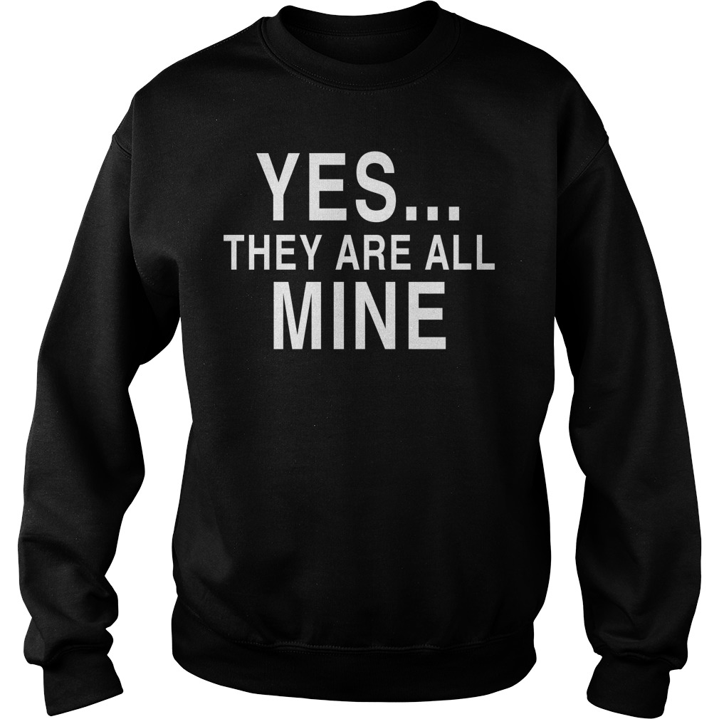 Yes they are all mine Sweater