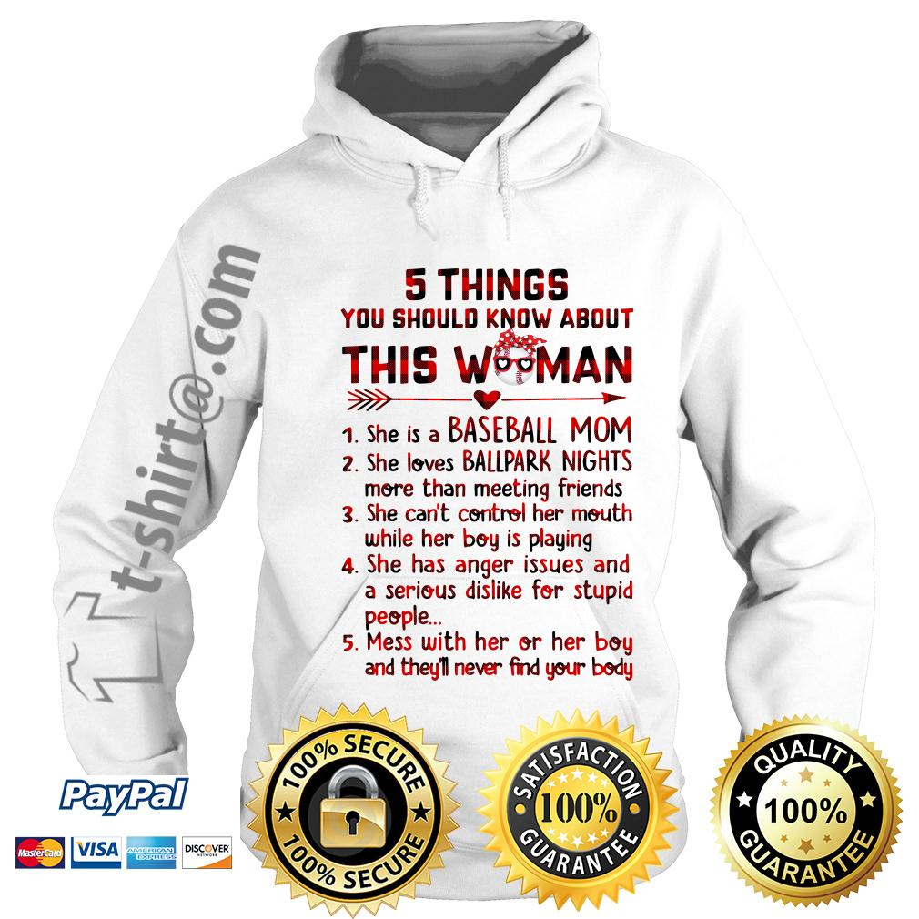 5 things you should know about this woman she is a baseball mom Hoodie