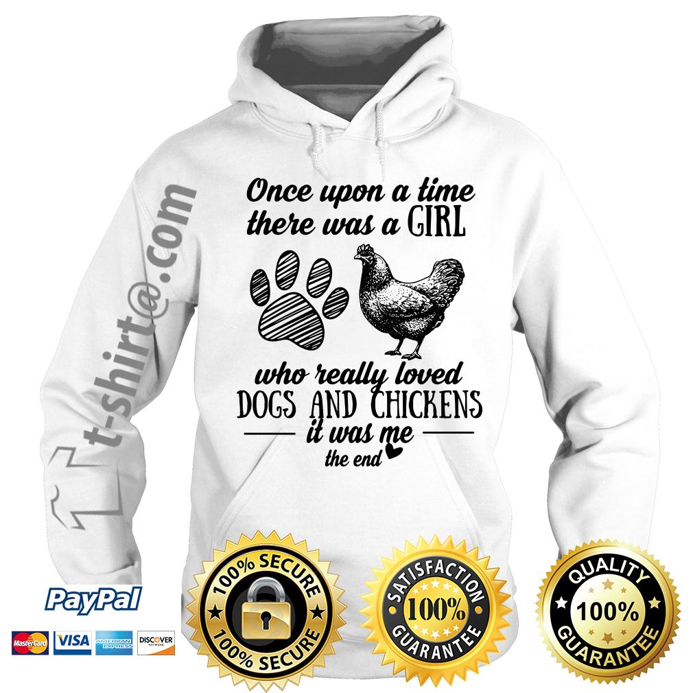 A girl who really loves dogs and chickens it was me the end Hoodie