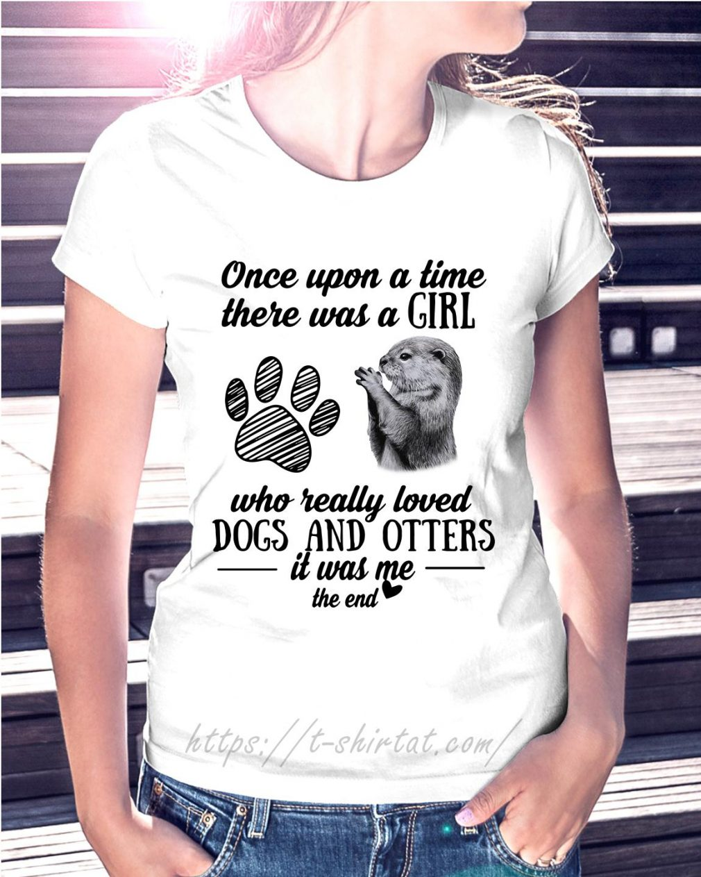 A girl who really loves dogs and otters it was me the end Ladies Tee