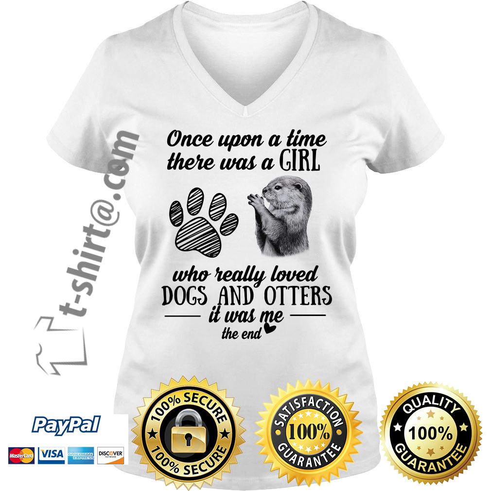 A girl who really loves dogs and otters it was me the end V-neck T-shirt