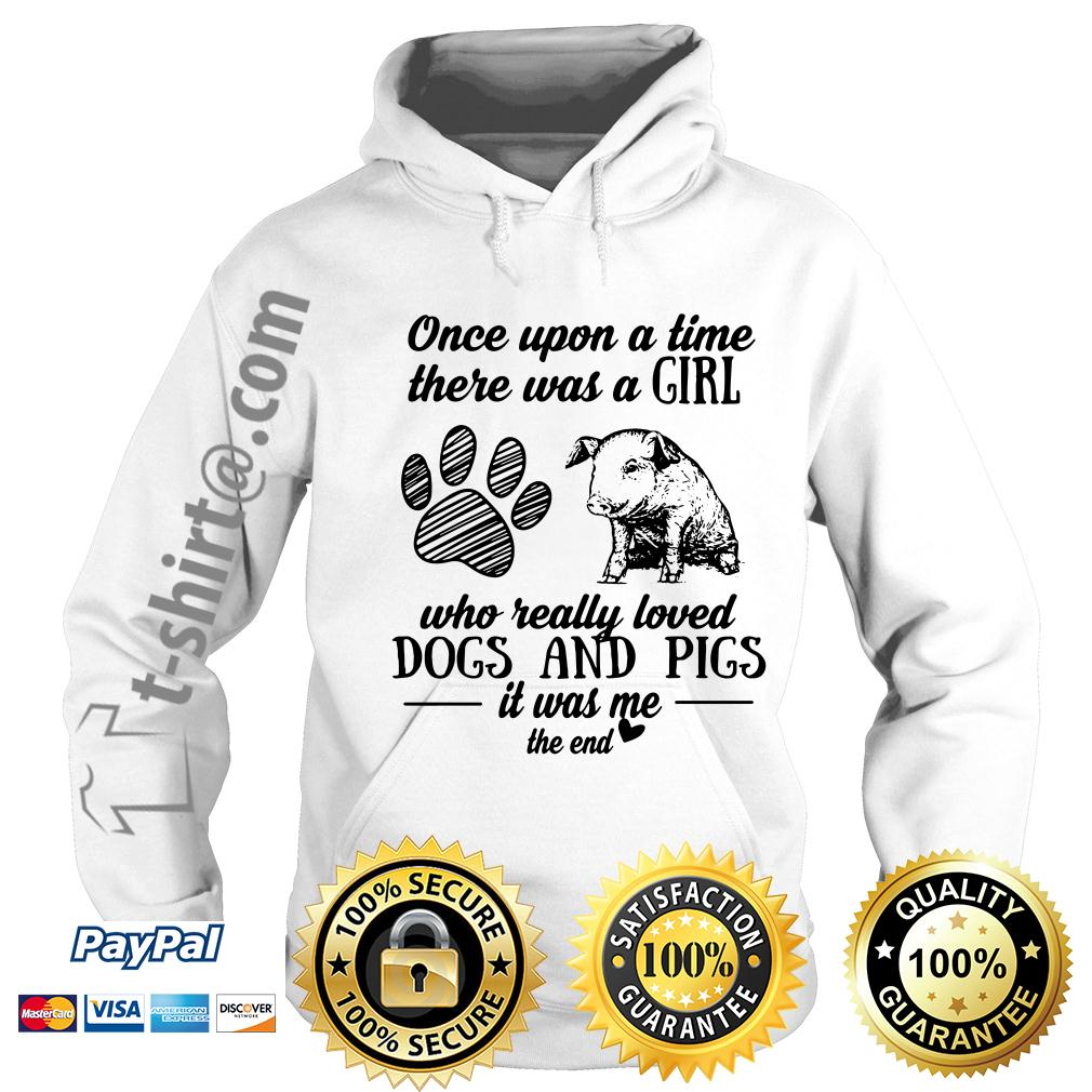 A girl who really loves dogs and pigs it was me the end Hoodie