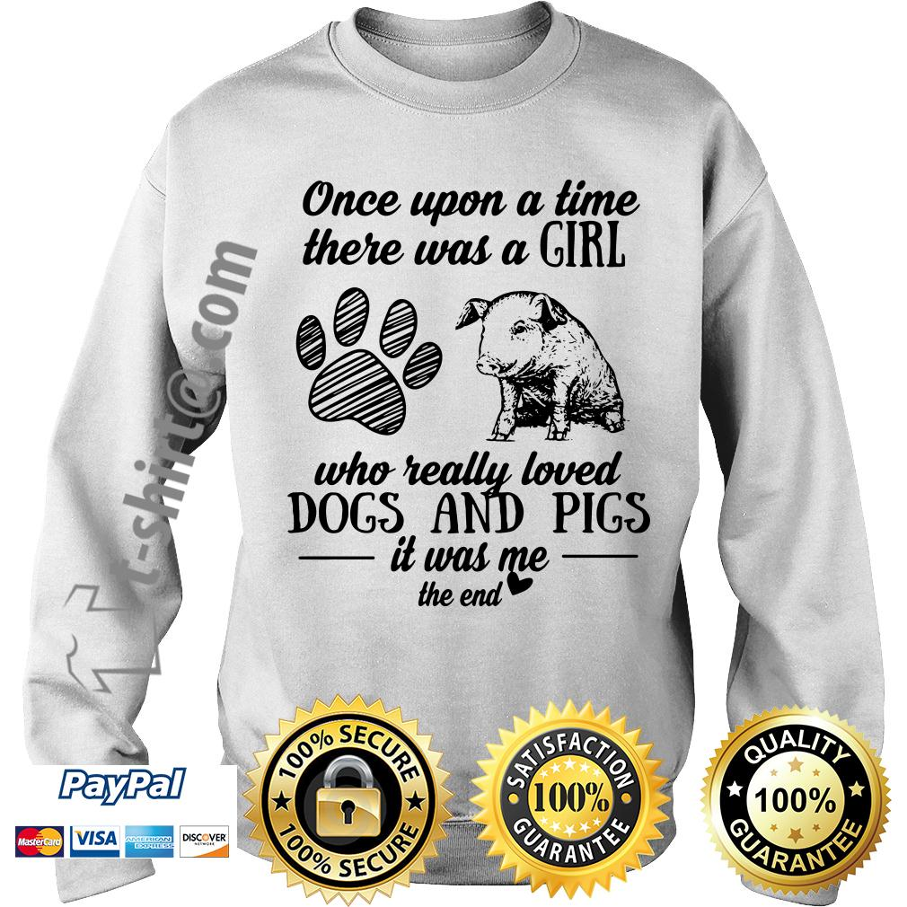 A girl who really loves dogs and pigs it was me the end Sweater