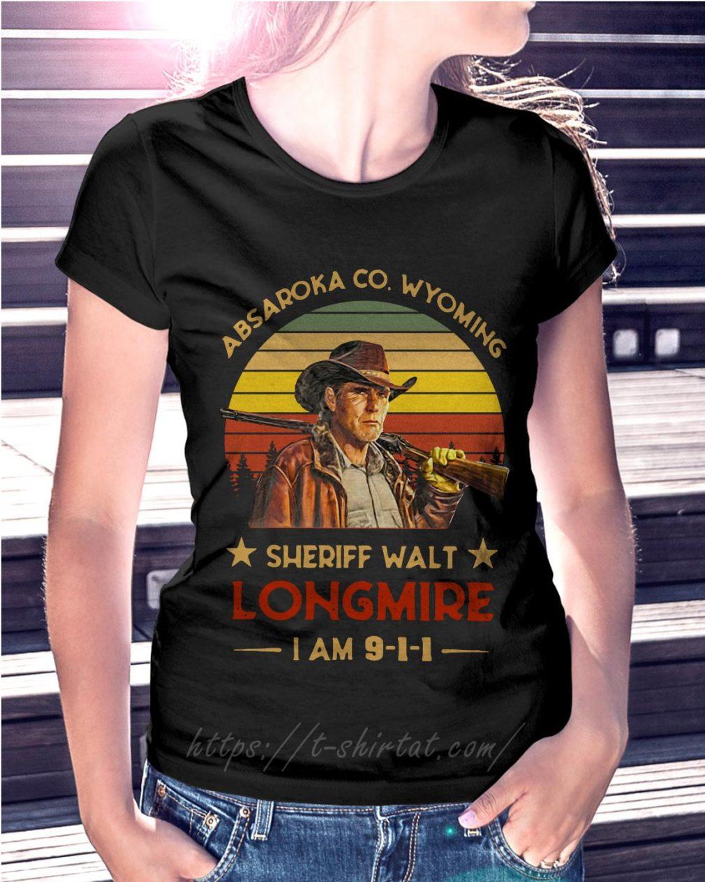 Absaroka Co Wyoming sheriff Walt Longmire I am 9-1-1 Ladies Tee