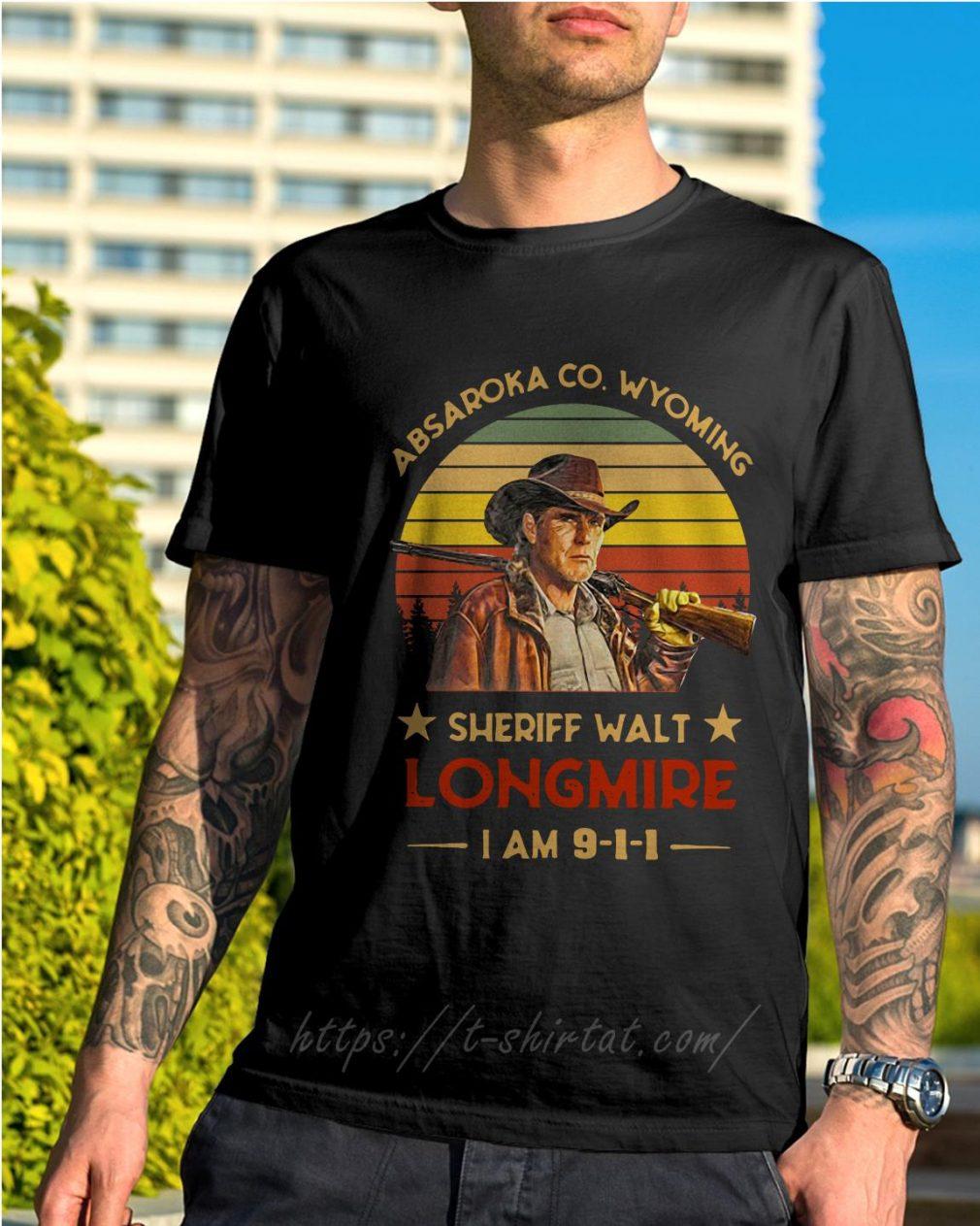 Absaroka Co Wyoming sheriff Walt Longmire I am 9-1-1 shirt