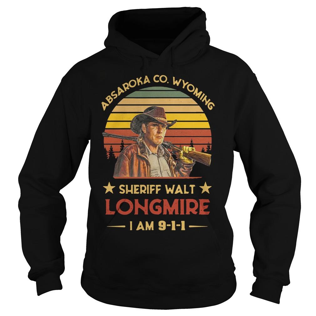 Absaroka co wyoming sheriff walt longmire I am 9 1 1 vintage Hoodie