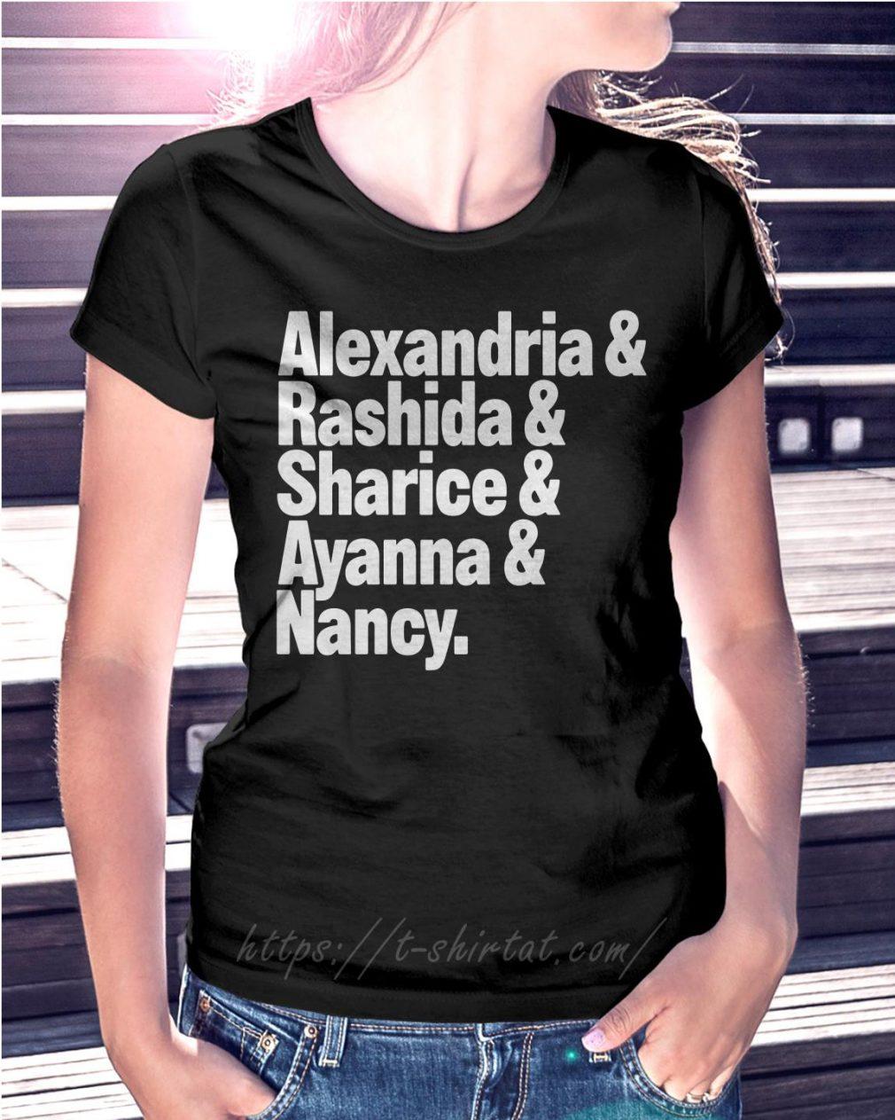 Alexandria and Rashida and Sharice and Ayanna and Nancy T-shirt