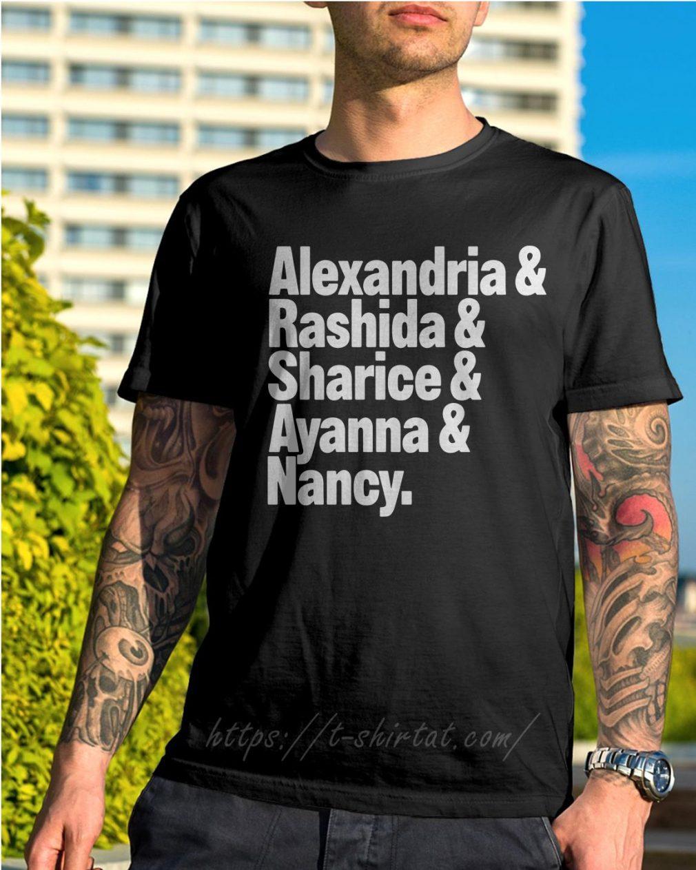 Alexandria and Rashida and Sharice and Ayanna and Nancy shirt