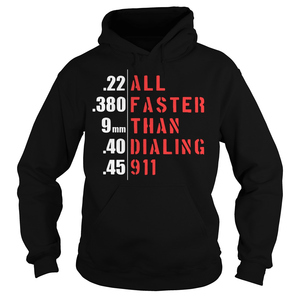All faster than dialing 911 Hoodie