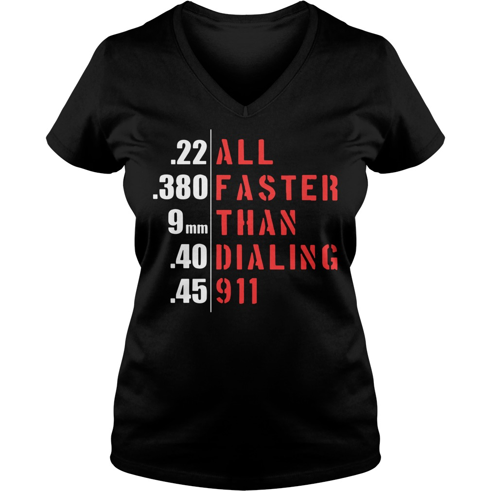 All faster than dialing 911 V-neck T-shirt