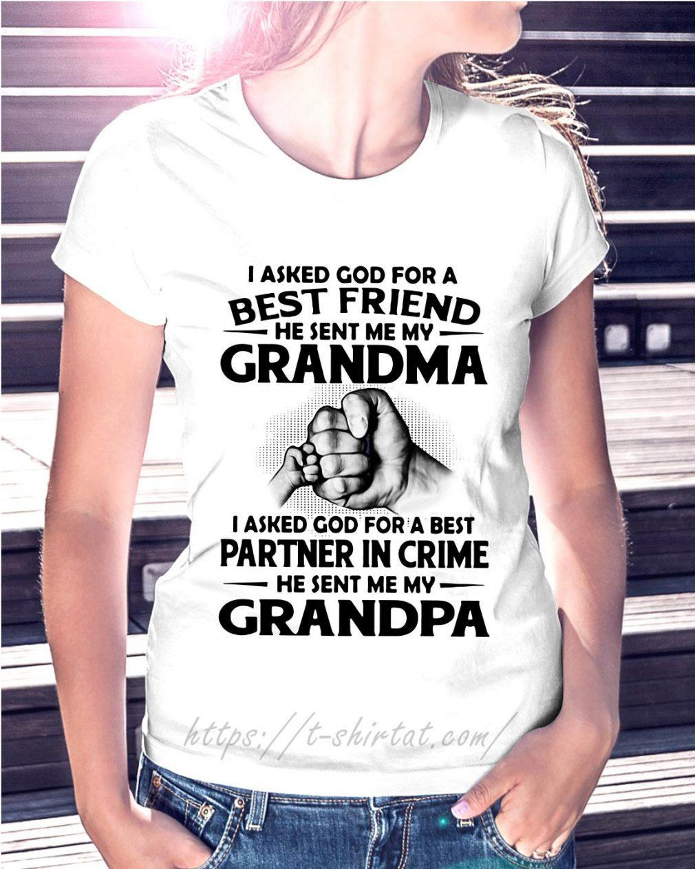 I asked God for a best friend he sent me my grandma Ladies Tee