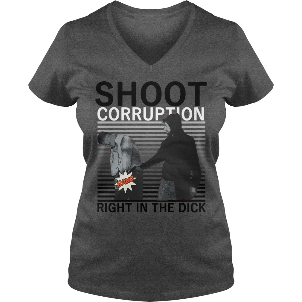 Bang Shoot corruption right in the dick V-neck T-shirt