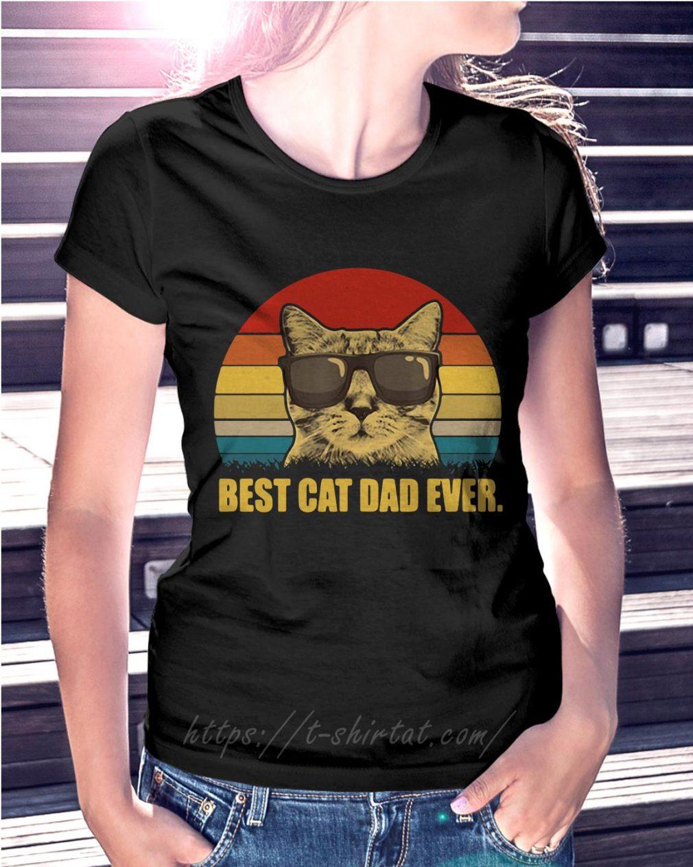 Best cat dad ever shirt vintage Ladies Tee