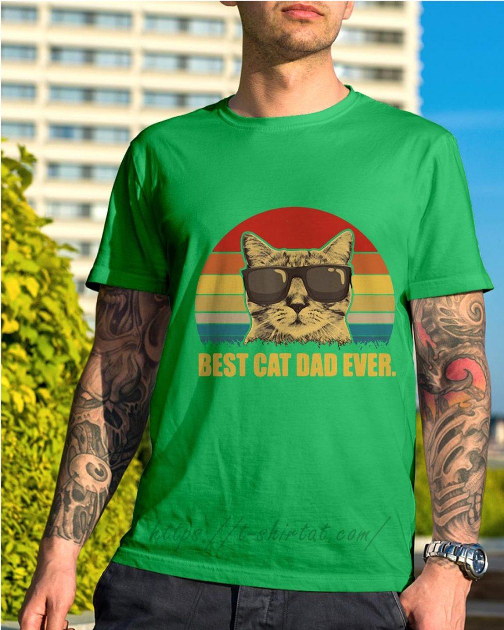 Best cat dad ever shirt vintage Shirt green