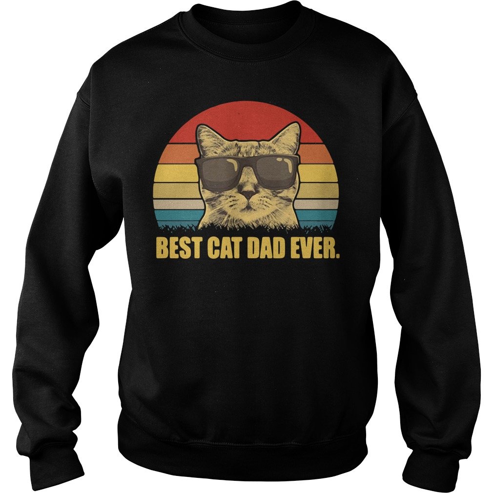 Best cat dad ever shirt vintage Sweater