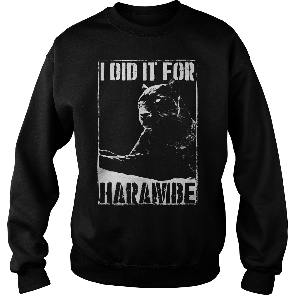 Black Panther I did it for Harambe Sweater