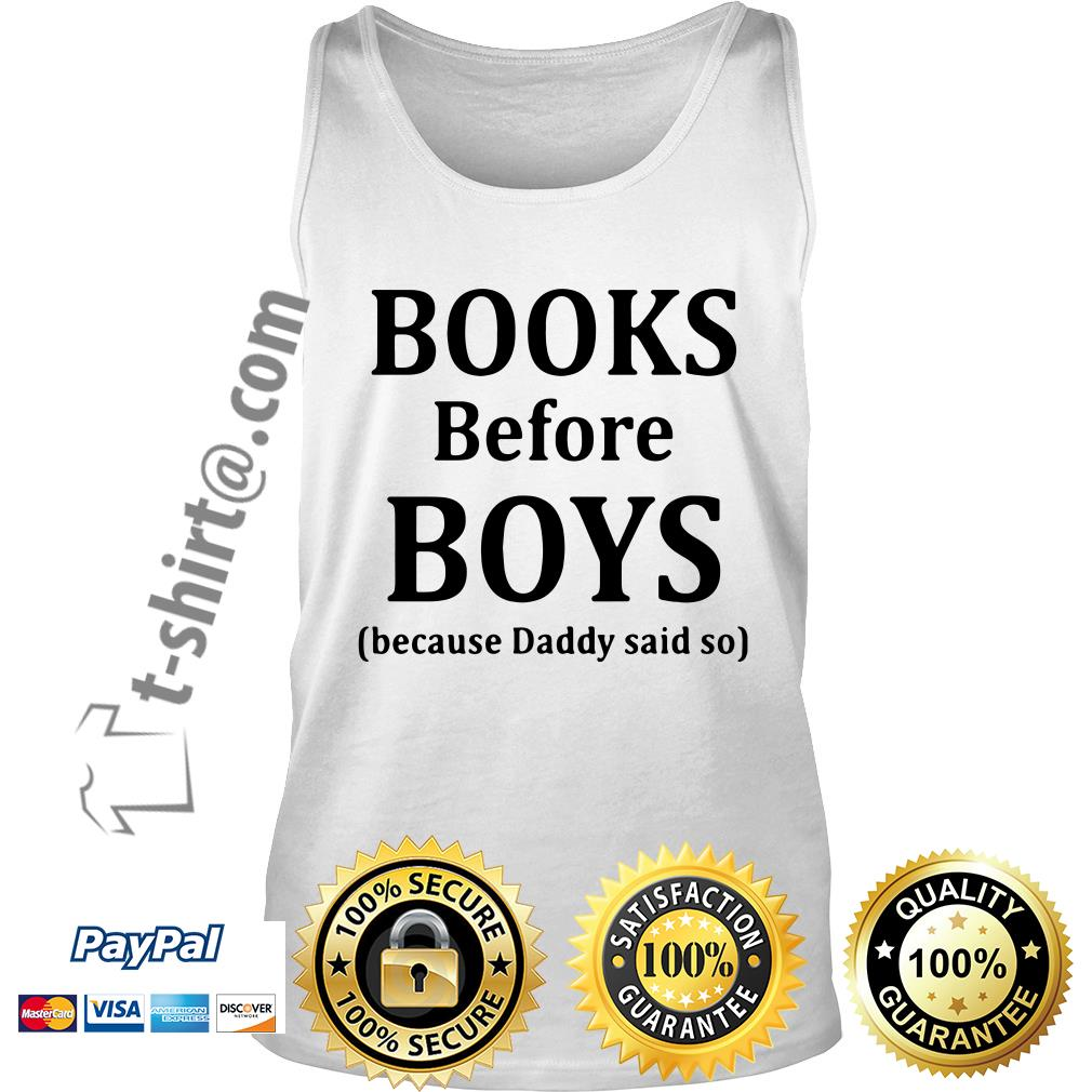 Books before boys because daddy said no Tank top