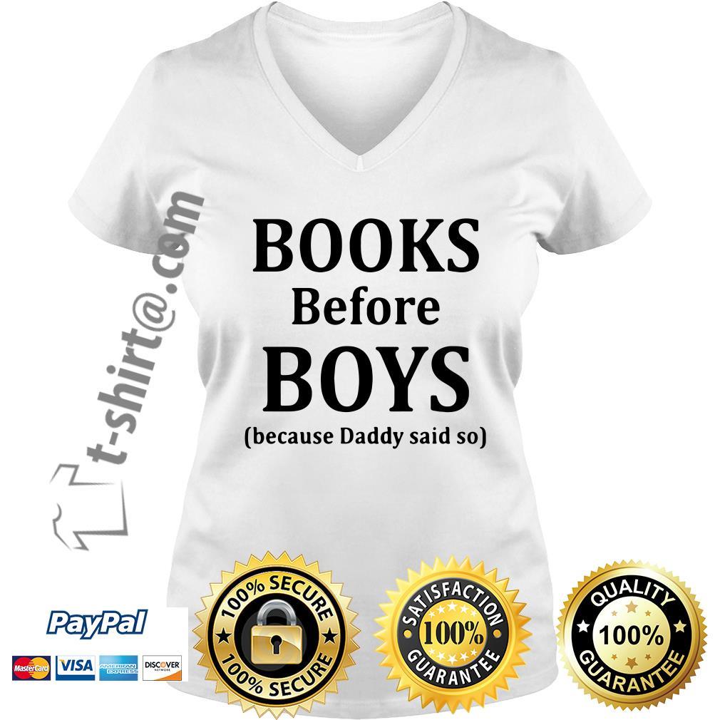 Books before boys because daddy said no V-neck T-shirt