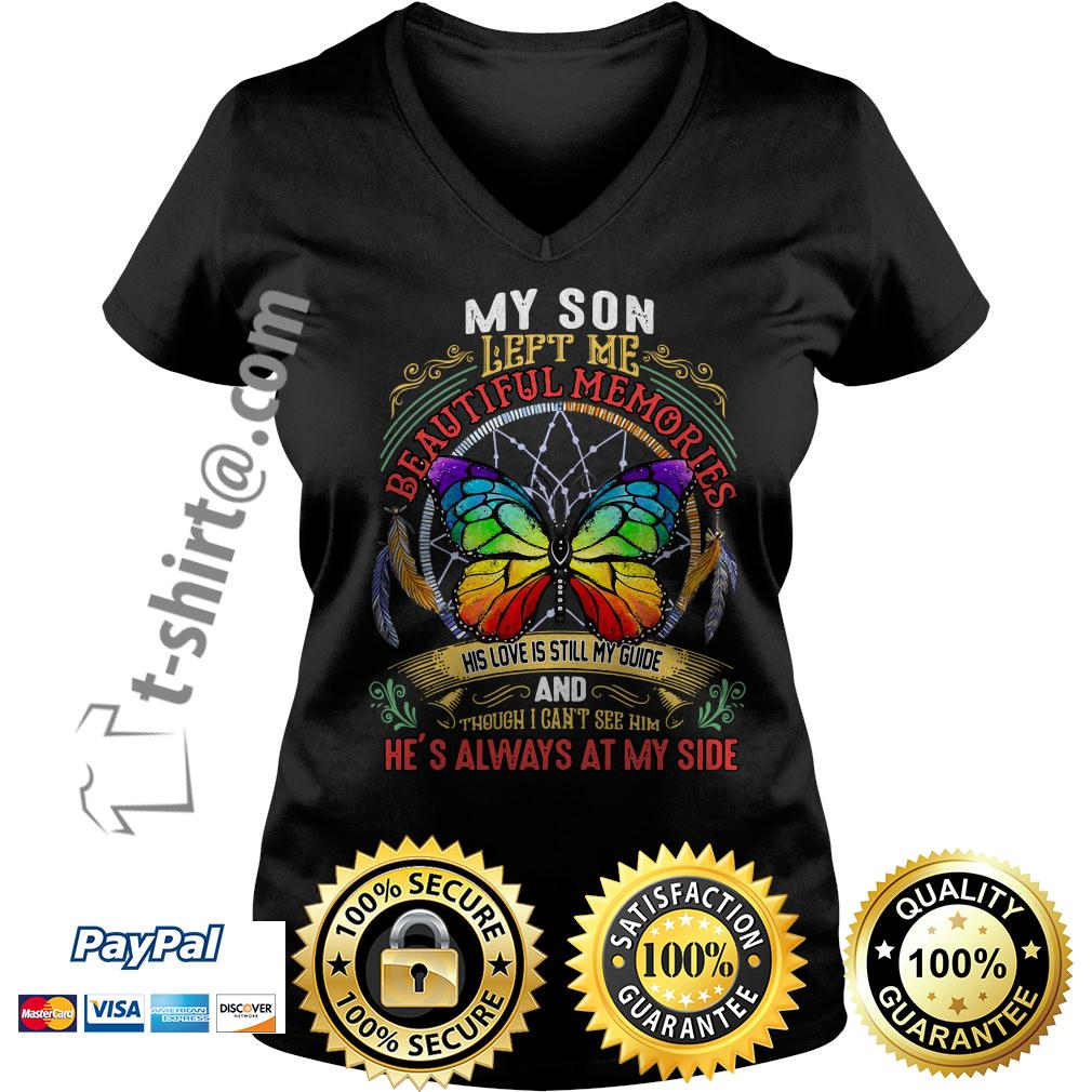 Butterfly my son left me beautiful memories his love is still my guide V-neck T-shirt