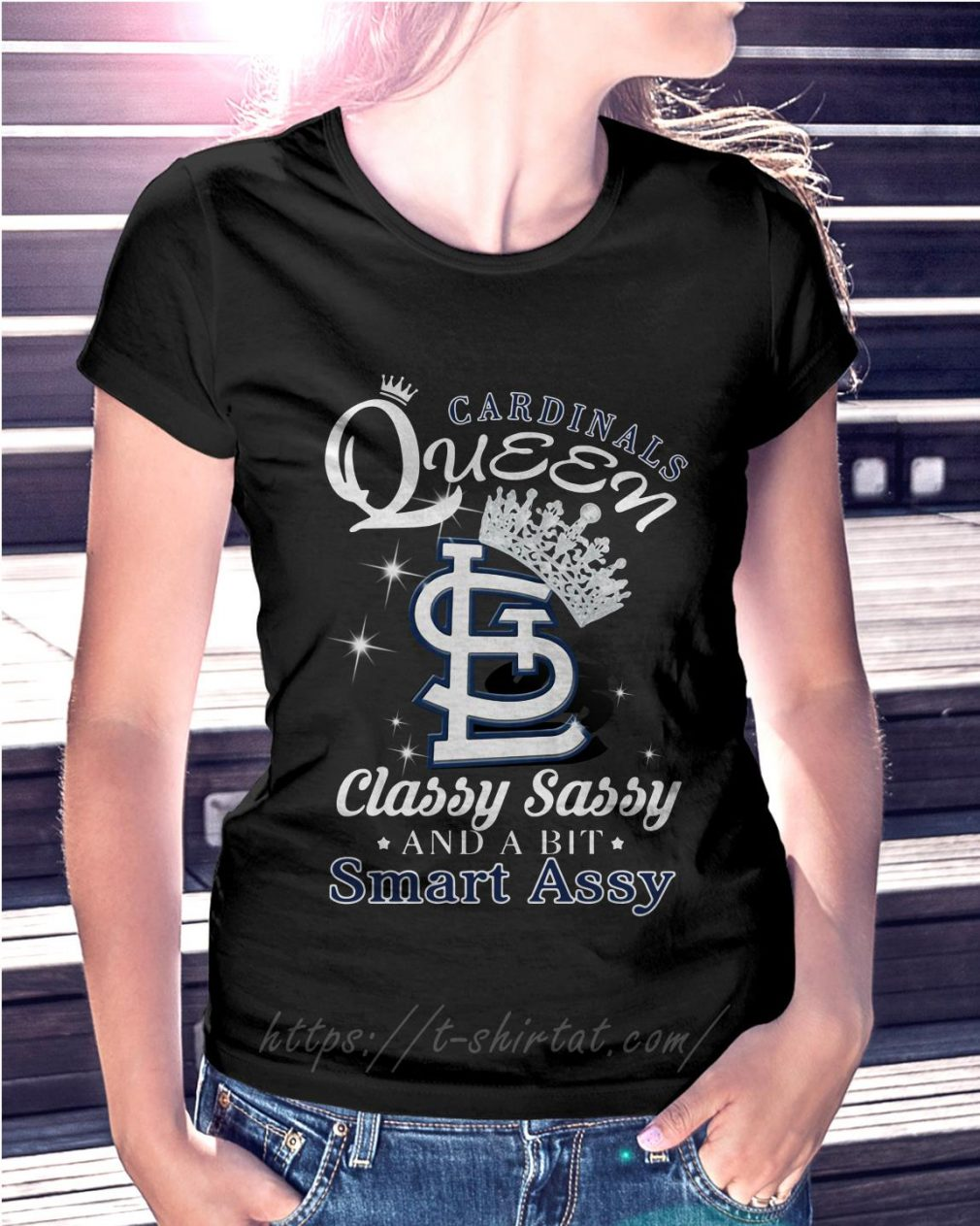 Cardinals queen classy sassy and a bit smart assy Ladies Tee