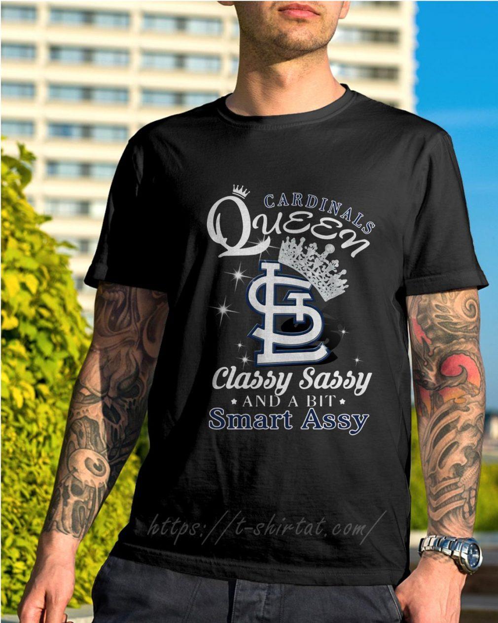 Cardinals queen classy sassy and a bit smart assy shirt