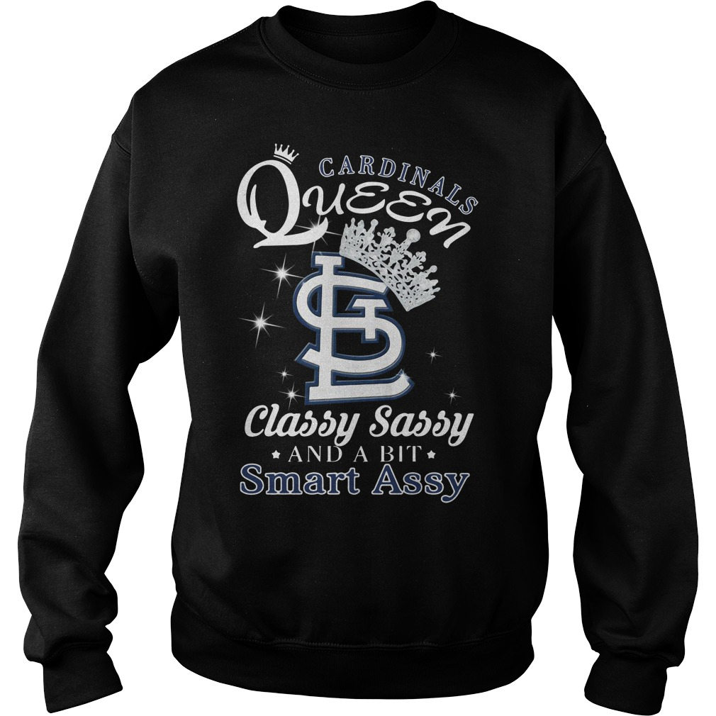 Cardinals queen classy sassy and a bit smart assy Sweater