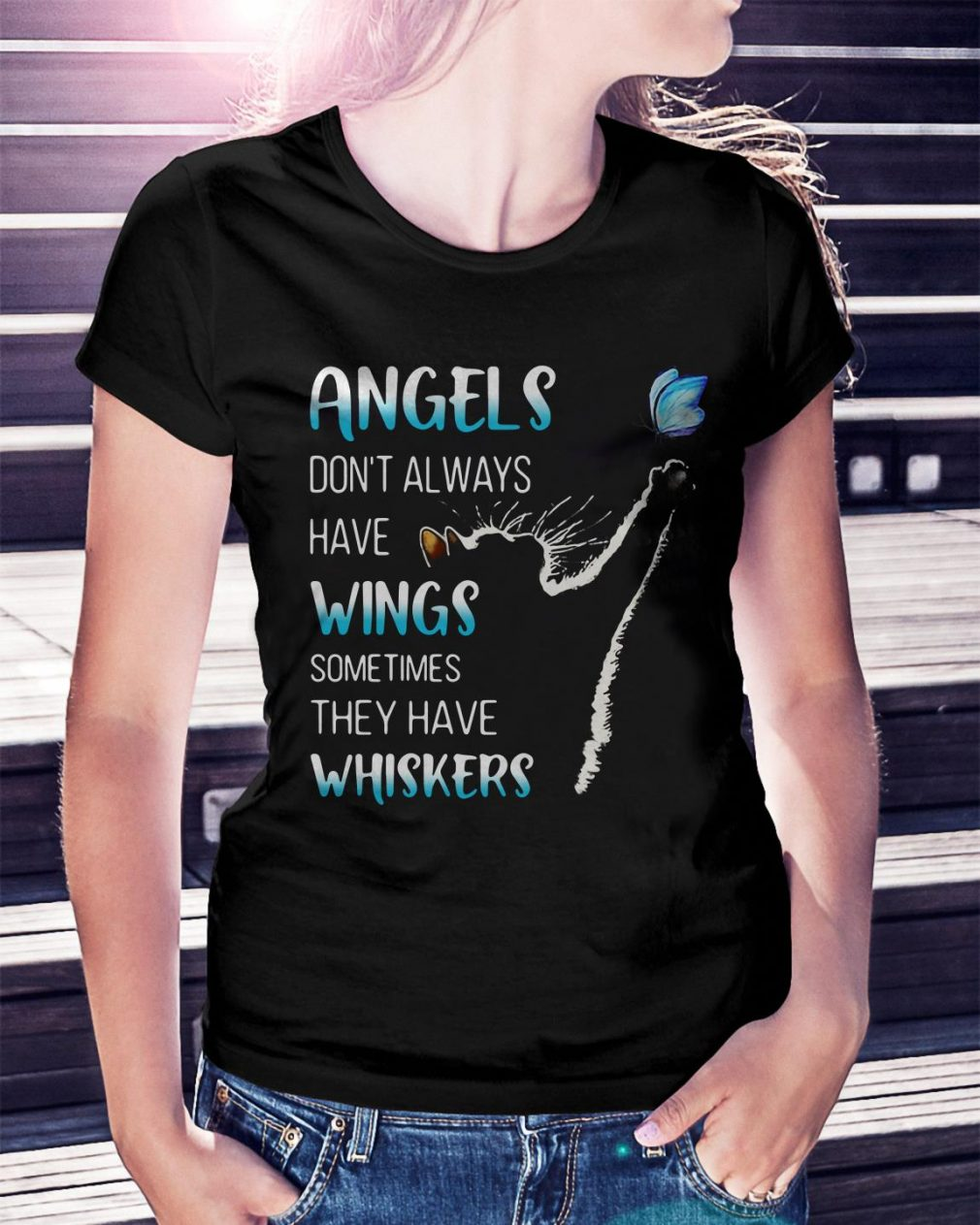 Cat catching butterfly angels don't always have wings sometimes Ladies Tee