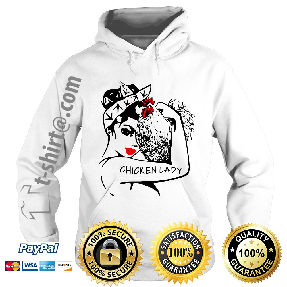 Chicken and strong woman chicken lady Hoodie