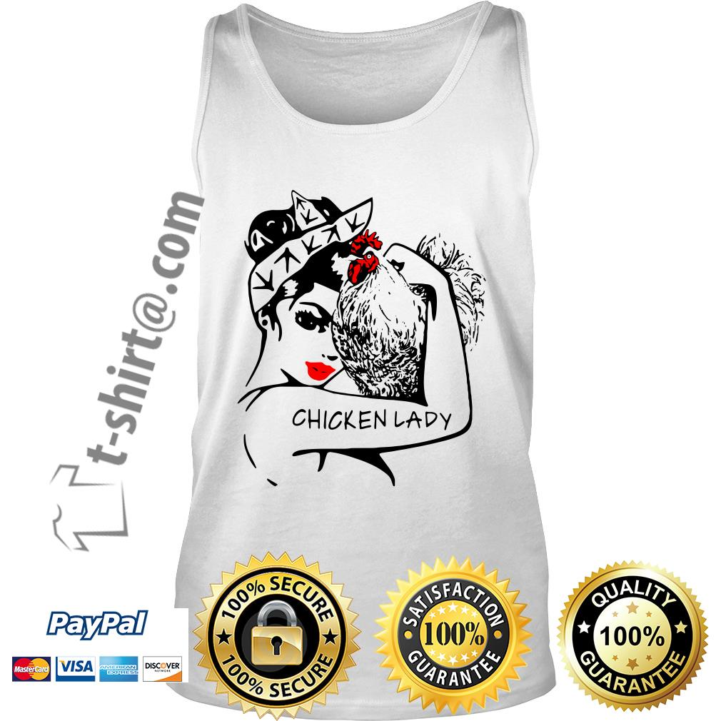 Chicken and strong woman chicken lady Tank top